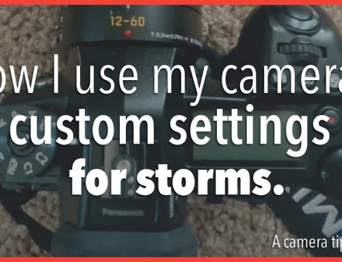 How I set up my custom camera settings for storms (Camera Tip)