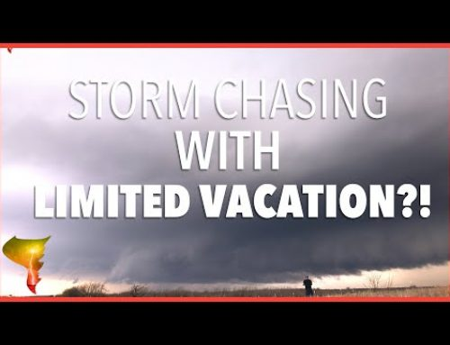 Chasing with limited vacation days? Here's four forecast tips to maximize your time on the Plains!