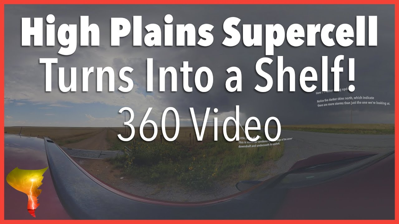 High Plains supercell grows upscale into a line of storms (360 Video)